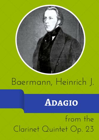 Baermann, Heinrich - Adagio from Clarinet Quintet Op. 23