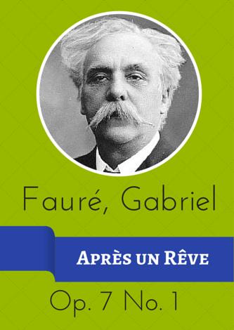 Fauré, Gabriel - Après un Rêve op. 7 Nr. 1