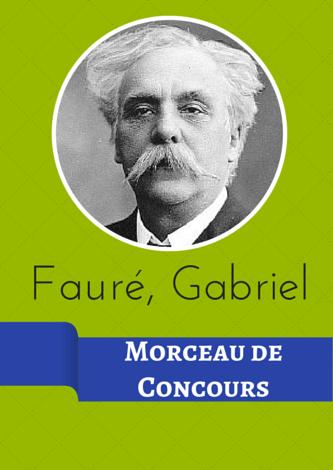 Fauré, Gabriel - Morceau de Concours