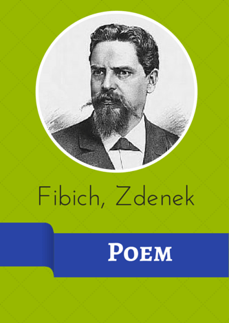 Fibich, Zdenek - Poem