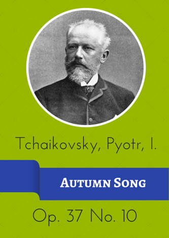 Tchaikovsky, Pyotr I. - Autumn Song